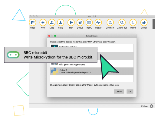 Open the Mu Editor and select the micro:bit mode.